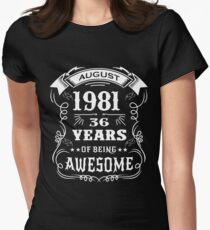 36th Birthday Gift Born in August 1981, 36 years of being awesome Womens Fitted T-Shirt