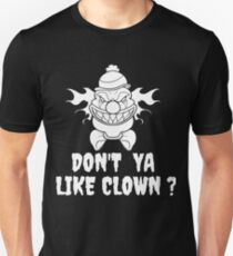 Don't Ya Like Clowns Unisex T-Shirt