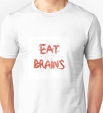 Eat Brains  Unisex T-Shirt