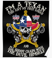 I Am Texan I Eat Meat and Own Guns Poster