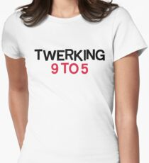 Twerking 9 To 5 Funny Quote T-Shirt