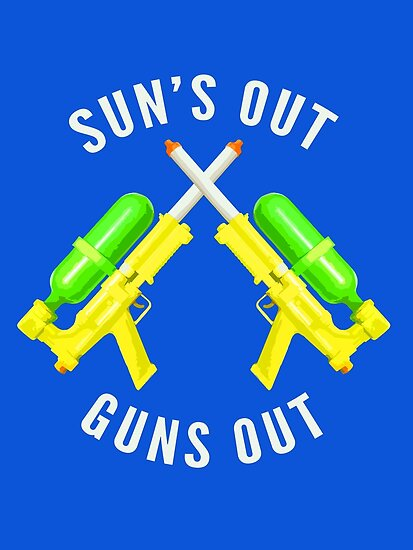 Suns Out Guns Out by buckwild