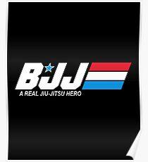 BJJ - A Real Jiu-Jitsu Hero (Brazilian Jiu Jitsu) Poster