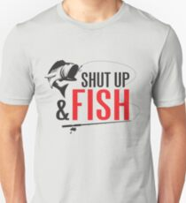 Shut up and fish T-Shirt