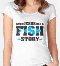 Even jesus had a fish story Women's Fitted Scoop T-Shirt