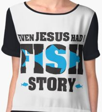 Even jesus had a fish story Women's Chiffon Top