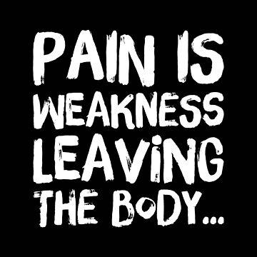 Pain is Weakness  by samiluan