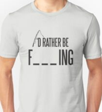 I'd rather be fishing Slim Fit T-Shirt