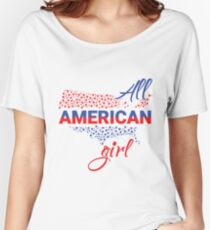All American Girl - Cute 4th of July Stuff Women's Relaxed Fit T-Shirt
