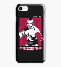 My prediction? Pain! iPhone Case/Skin