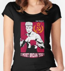I Must Break You! Women's Fitted Scoop T-Shirt