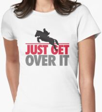 Just get over it - riding T-Shirt