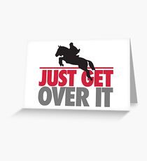 Just get over it - riding Greeting Card