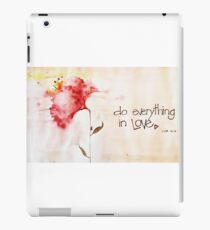 DO EVERYTHING IN LOVE iPad Case/Skin