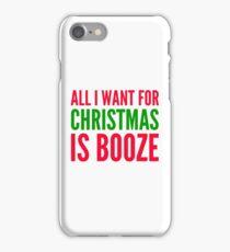 all i want for christmas is booze iPhone Case/Skin