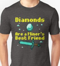 Diamonds Are A Miner's Best Friend Unisex T-Shirt