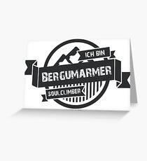 Ich bin Bergumarmer - Kletterer - Boulderer Greeting Card