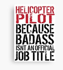 Badass Helicopter Pilot Canvas Print