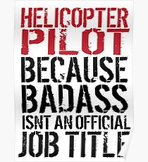 Badass Helicopter Pilot Poster