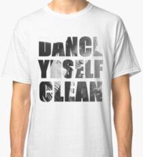 Dance Yrself Clean Classic T-Shirt
