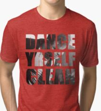 Dance Yrself Clean Tri-blend T-Shirt