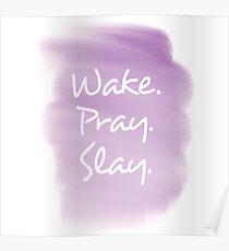 Wake. Pray. Slay. Poster
