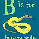 B is for Bananaconda by veronicafannin