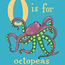 O is for Octopeas by veronicafannin