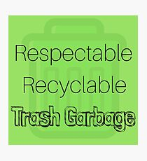 Not Just Any Trash Garbage  Photographic Print