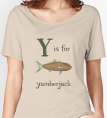 Y is for Yamberjack Women's Relaxed Fit T-Shirt