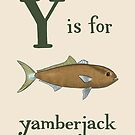 Y is for Yamberjack by veronicafannin