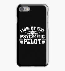 I Love My Very PsycHOTic Pilot Shirt iPhone Case/Skin