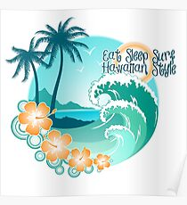 Eat Sleep Surf Hawaiian Style 1 Poster