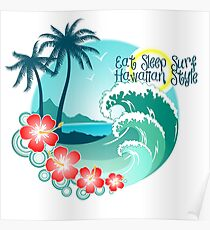 Eat Sleep Surf Hawaiian Style 2 Poster