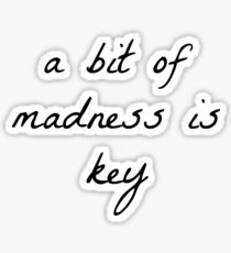 a bit of madness is key - la la land Sticker