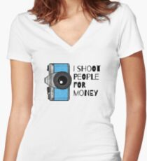 I Shoot People For Money  Women's Fitted V-Neck T-Shirt