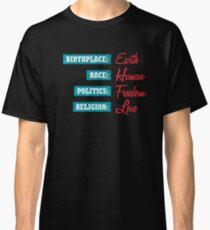 Birthplace, Race, Politics, Religion Classic T-Shirt