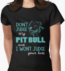 Don't Judge My Pit Bull T Shirt Womens Fitted T-Shirt