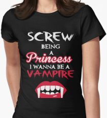 Screw being a princess. I wanna be a vampire T-Shirt