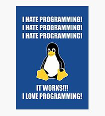 I Hate Programming It Works I Love Programming Photographic Print