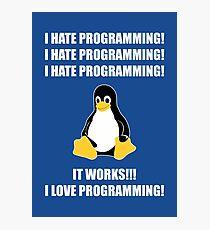 I Hate Programming It Works I Love Programming Photographic Print