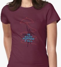 I'm Mary Poppins y'all Funny Womens Fitted T-Shirt