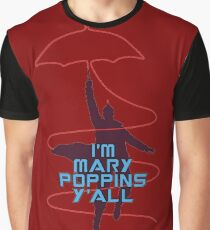 I'm Mary Poppins y'all Funny Graphic T-Shirt