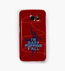 I'm Mary Poppins y'all Funny Samsung Galaxy Case/Skin