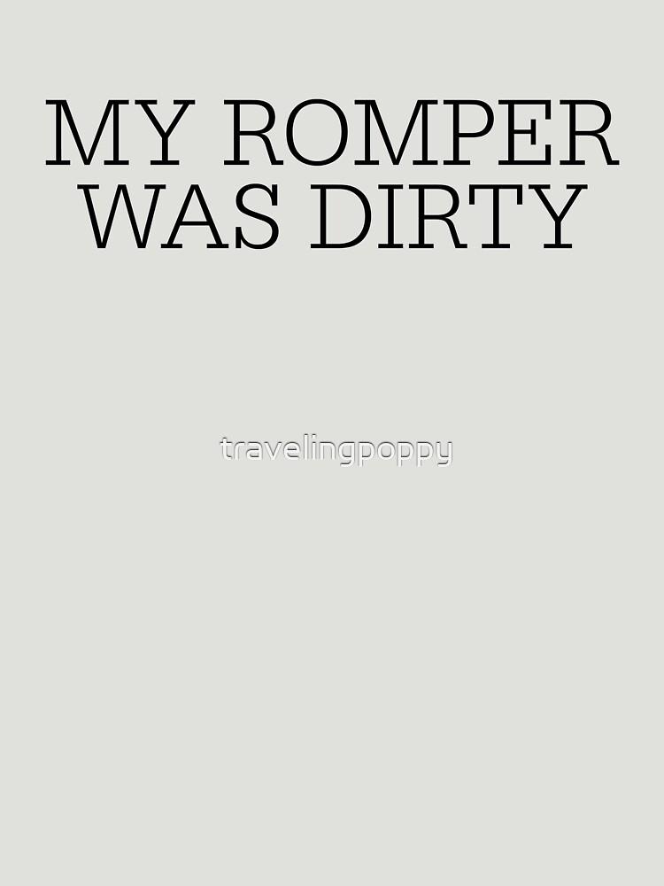 2a9b28de39ca ... Unisex T-Shirt. My Romper Was Dirty- Romphim Tshirt by travelingpoppy