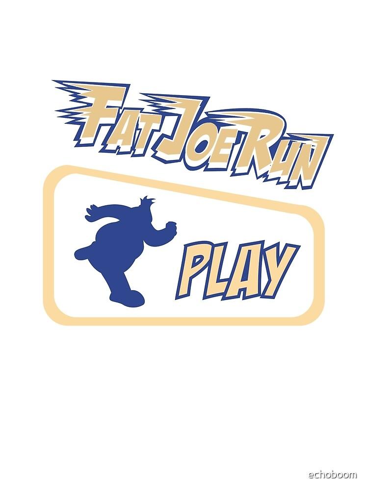 FatJoeRun-Play by echoboom