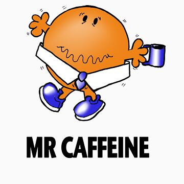 Mr Caffeine by MBTshirts