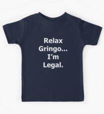 Relax Gringo...I'm Legal Kids Tee