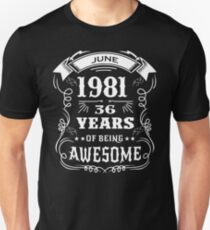 36th Birthday Gift Born in June 1981, 36 years of being awesome Unisex T-Shirt
