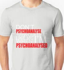 Don't Psychoanalyse Me. Unisex T-Shirt